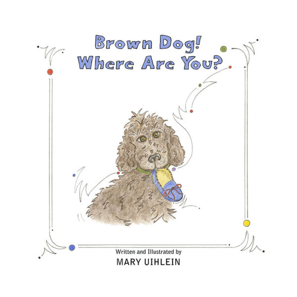 Brown Dog! Where Are You? Book Cover Graphic