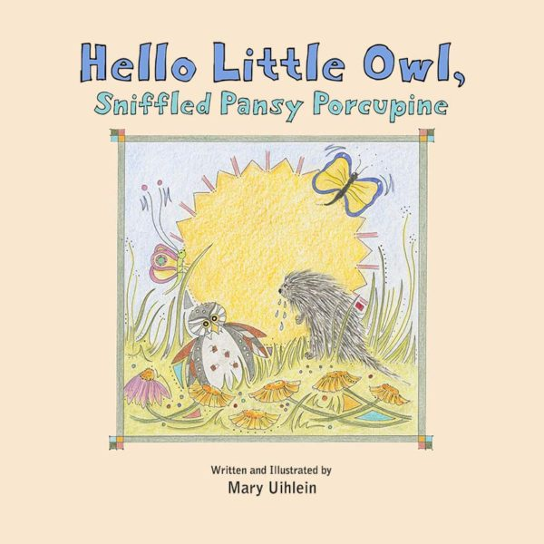 Hello Little Owl, Sniffled Pansy Porcupine Book Cover Graphic